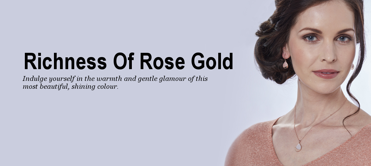 Richness of Rose Gold